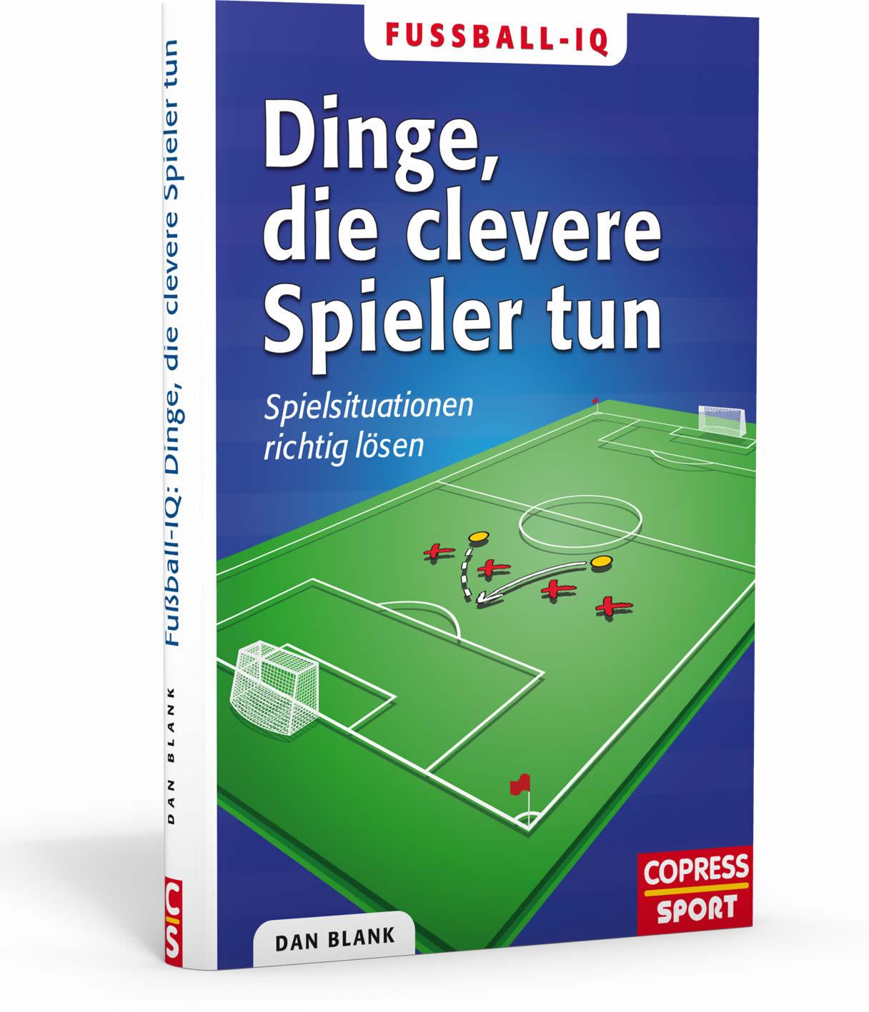 Fußball-IQ: Dinge, die clevere Spieler tun: Spielsituationen richtig ...
