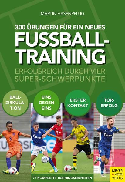 300 Übungen für ein neues Fußballtraining