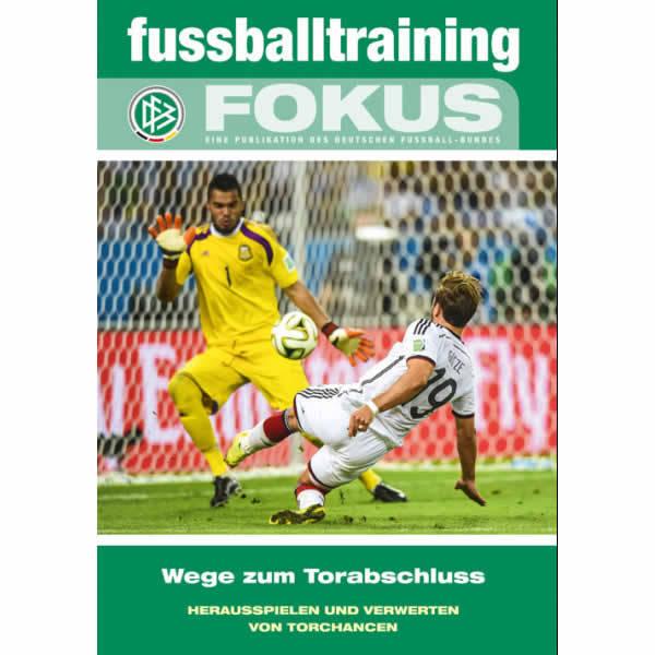Fussballtraining Fokus Wege Zum Torabschluss Herausspielen Und Verwerten Von Torchancen